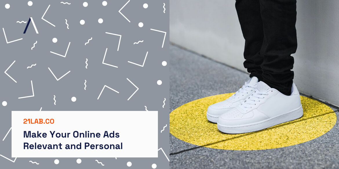 Make Your Online Ads Relevant and Personal