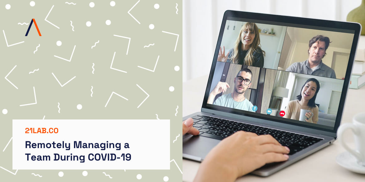 Tips for Remotely Managing a Team During COVID-19
